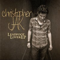 Leadfoot Lover EP — Christopher Jak