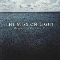 Hearts For City Limits — The Mission Light