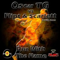 Run With the Flame — Milly James, Oscar Tg, FlipT, Will Scarlett