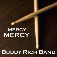 Mercy, Mercy — Buddy Rich Band