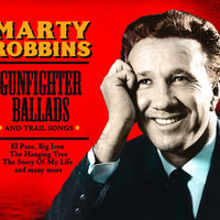 Gunfighter Ballads & Trail Songs — Marty Robbins