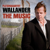 Wallander - The Music — Fleshquartet