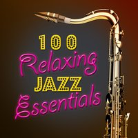 100 Relaxing Jazz Essentials — сборник