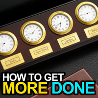 How to Get More Done — Time Management Guide