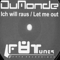 Ich will raus / Let me out — Dumonde
