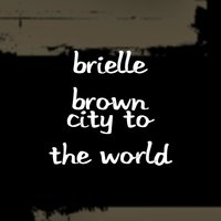 City to the World — Brielle Brown