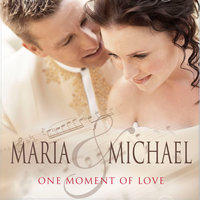 One Moment Of Love — Michael, Maria