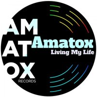 Living My Life — Amatox