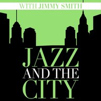 Jazz and the City with Jimmy Smith — Jimmy Smith