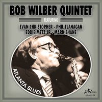 Atlanta Blues — Bob Wilber, Mark Shane, Evan Christopher, Phil Flanagan, Bob Wilber Quintet, Eddie Metz Jr