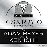 Gsxr 810 Remixes — Ken Ishii, Adam Beyer, Nagano Kitchen