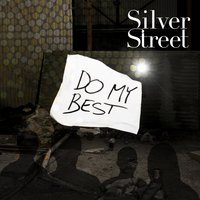 Do My Best — Silver Street