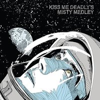 Misty Medley — Kiss Me Deadly