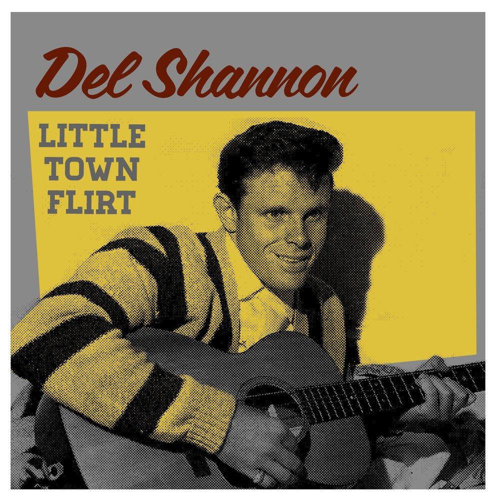 del shannon little town flirt discogs