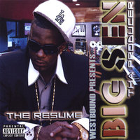 The Resume — Westbound Presents...Big Sen Tha Producer
