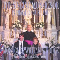The Singing Monsignor (In Praise of Our Lady) — MONSIGNOR HODGE