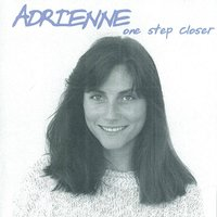 One Step Closer — Adrienne