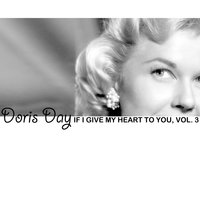 If I Give My Heart to You, Vol. 3 — Doris Day