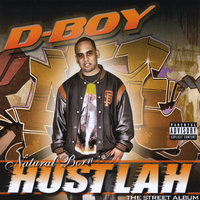 Natural Born Hustlah: The Street Album — D-Boy