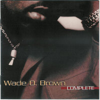 Complete — Wade O. Brown