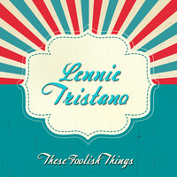 These Foolish Things — Lennie Tristano