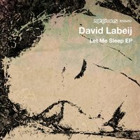 Let Me Sleep EP — David Labeij