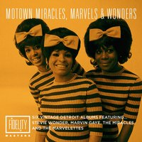 Motown Miracles, Marvels & Wonders: Six Vintage Detroit Albums Featuring… — сборник
