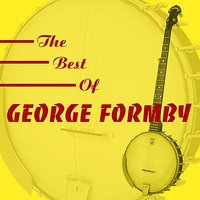 The Best Of George Formby — George Formby