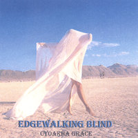 Edgewalking Blind — Cyoakha Grace & Land of the Blind