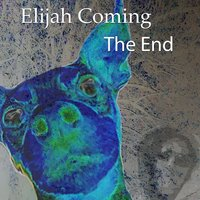 The End V2 — Elijah Coming