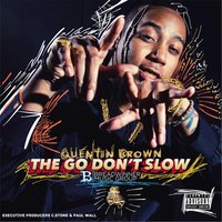 The Go Don't Slow — Quentin Brown