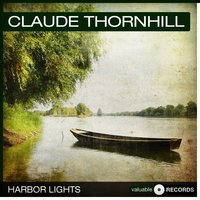 Harbor Lights — Claude Thornhill