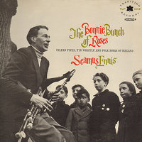 The Bonnie Bunch Of Roses — Seamus Ennis