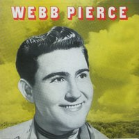 Webb Pierce — Webb Pierce