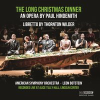 Paul Hindemith: The Long Christmas Dinner — Пауль Хиндемит, Leon Botstein, American Symphony Orchestra