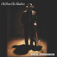Out from the Shadows — Vick Johnson