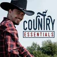 Country Essentials — Country Love, Country Love|Country Music