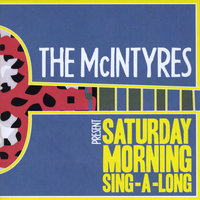 The McIntyres Present: Saturday Morning Sing-A-Long — The McIntyres