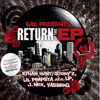BAE Presents Return of The EP — Ethan Hunt, Story'z, J Nox, Lil Pimpsta aka LP & Yasberg