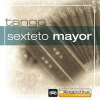From Argentina To The World — Sexteto Mayor
