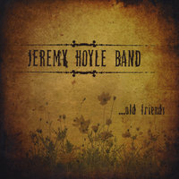 Old Friends — Jeremy Hoyle Band