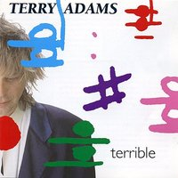 Terry Adams: Terrible — Terry Adams