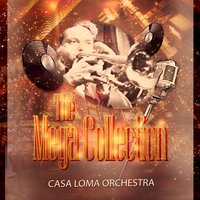 The Mega Collection — Casa Loma Orchestra