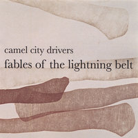 Fables of the Lightning Belt — Camel City Drivers