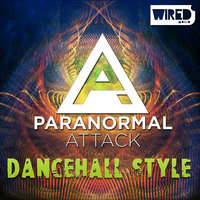 Dancehall Style — Paranormal Attack