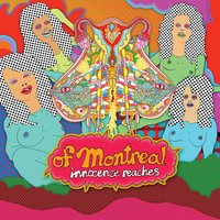 Innocence Reaches — of Montreal