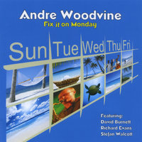 Fix it on Monday — Andre Woodvine