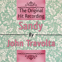 The Original Hit Recording - Sandy — John Travolta