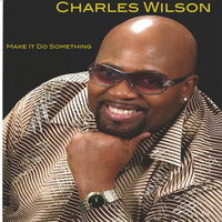Make It Do Something — Charles Wilson