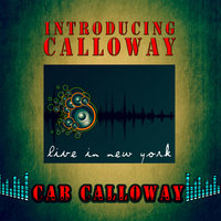 Introducing Calloway - Live in New York — Cab Calloway